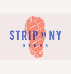 Steak strip or new york poster with steak vector