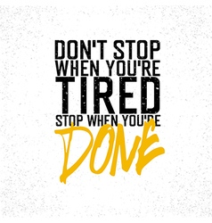 Motivational poster with lettering Dont stop when vector image vector image