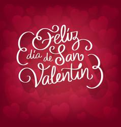 Feliz dia de san valentin lettering design vector