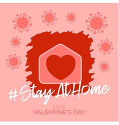 Home safe valentine day 2021 coronavirus love vector