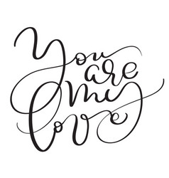 You are my love vintage text on white vector