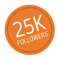 twenty five thousand followers advertising sticker vector image