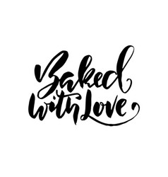 baked with love hand drawn dry brush lettering vector image