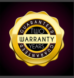two years warranty golden badge guarantee label vector image