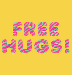Free hugs striped fluffy lettering vector