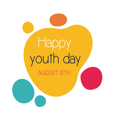 Happy youth day lettering with colors balls flat vector