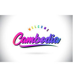 Cambodia welcome to word text with creative vector