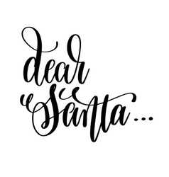 Dear santa hand lettering inscription to winter vector