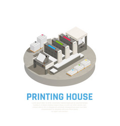 printing house isometric composition vector image