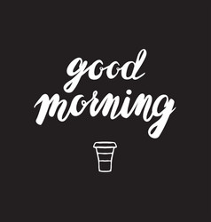 Good morning lettering motivational quote vector
