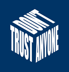 dont trust anyone simple text slogan t shirt vector image