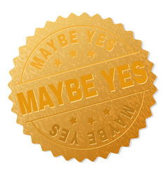 Golden maybe yes badge stamp vector