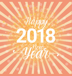 happy new year 2018 colorful greeting card winter vector image