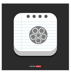 football icon gray icon on notepad style template vector image