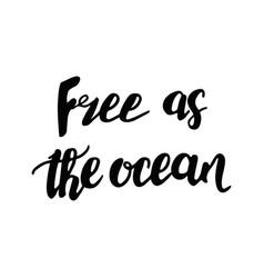 Free as ocean poste vector