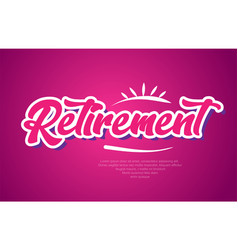 Retirement word text typography pink design icon vector