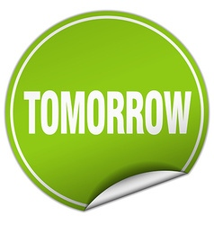 Tomorrow round green sticker isolated on white vector