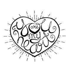 you are my heart quote hand drawn stamp vector image