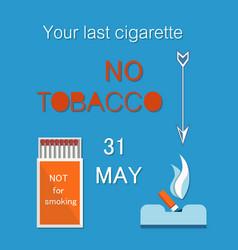 your last cigarette ash tray no tobacco day vector image