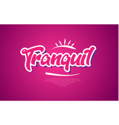 tranquil word text typography pink design icon vector image