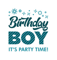 Birthday boy invitation greeting card vector