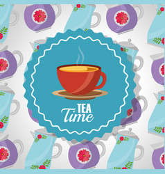 tea time - teacup on dish label and teapots vector image