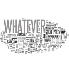 Whatever text word cloud concept vector