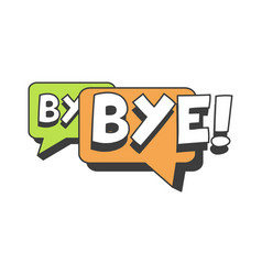 bye short message speech bubble in retro style vector image vector image