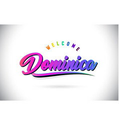 Dominica welcome to word text with creative vector