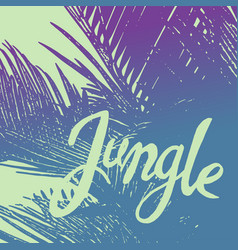 Ink phrase on the colorful palm tree background vector