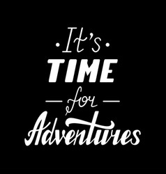 it s time for adventures vector image