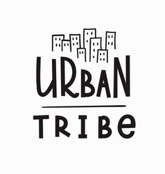 urban tribe t-shirt quote lettering vector image