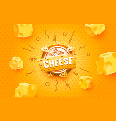 cheese label eco food poster banner menu product vector image
