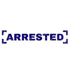 Grunge textured arrested stamp seal between vector