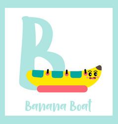 Letter b vocabulary banana boat vector