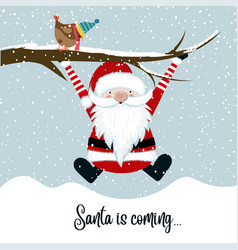 Santa is coming vector