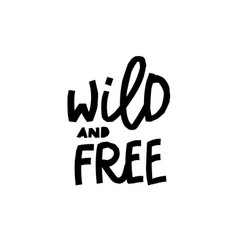 wild and free paper cutout shirt quote lettering vector image