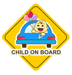 Baby on board sign happy baby holding balloon in vector