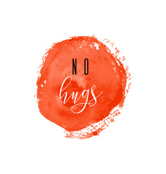 No hugs red ink icon coronavirus lockdown keep vector