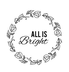 all is bright text flower wreath hand drawn vector image