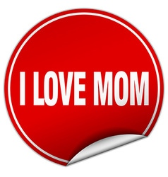 i love mom round red sticker isolated on white vector image