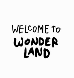 Welcome to wonderland shirt quote lettering vector