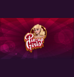 Logo screen for pin-up girls game vector
