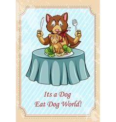 Its a dog eat dog world idiom vector