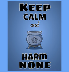 Keep calm and harm none wiccan poster design vector