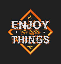 Enjoy little things typography design vector