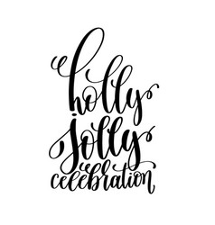 Holly jolly celebration hand lettering inscription vector