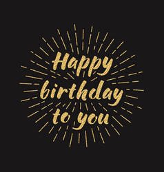 happy birthday to you golden glitter effect vector image