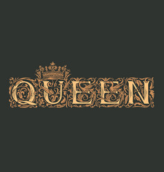 word queen ornate vintage lettering and crown vector image