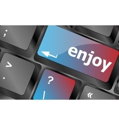 enjoy word on keyboard key notebook computer vector image